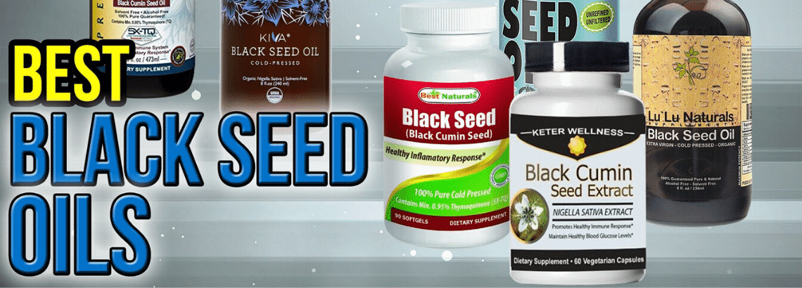 Best Black Seed Oils